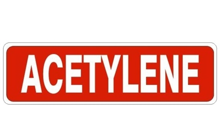 ACETYLENE, Gas Cylinder Sign, 4 X 20 Choose from 3 Constructions Self Adhesive Vinyl, Plastic or Aluminum.