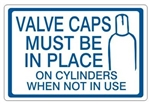 "VALVE CAP MUST BE IN PLACE ON CYLINDERS WHEN NOT IN USE, Gas Cylinder Sign, 7"" X 10"" Pressure Sensitive Vinyl"