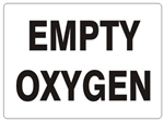 EMPTY OXYGEN Sign - Choose 7 X 10 - 10 X 14, self Adhesive Vinyl, Plastic or Aluminum