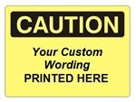 Custom Worded Caution Signs - Add Your Wording, Choose 7 X 10 - 10 X 14 or 14 X 20, Self Adhesive Vinyl, Plastic, Aluminum or Fiberglass