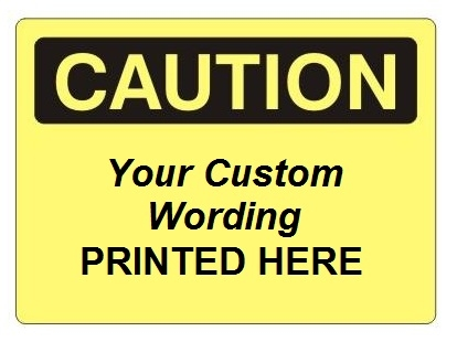Custom Worded CAUTION Signs Add Your Text - Custom vinyl adhesive signs