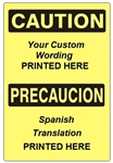 Custom Spanish Bilingual CAUTION Safety Signs - Choose from 3 Sizes 7 X 10, 10 X 14 or 14 X 20 and 4 Constructions Pressure Sensitive Vinyl. Plastic, Aluminum or Fiberglass