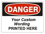 Custom Worded OSHA Danger Signs - Add Your Wording, Choose from 7 X 10 - 10 X 14 or 14 X 20, Self Adhesive Vinyl, Plastic, Aluminum or Fiberglass