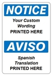 Custom Print Bilingual Notice Safety Signs - Choose from 3 Sizes 7 X 10, 10 X 14 or 14 X 20 and 4 Constructions Pressure Sensitive Vinyl. Plastic, Aluminum or Fiberglass
