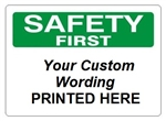 Custom Worded Safety First Signs - Choose from 3 Sizes 7 X 10, 10 X 14 or 14 X 20 and 4 Constructions Pressure Sensitive Vinyl. Plastic, Aluminum or Fiberglass - It's easy to make your own custom safety signs using our compliant templates
