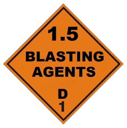 DOT PLACARD - 1.5 BLASTING AGENTS D 1, Choose from 4 Constructions