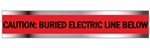 "CAUTION ELECTRIC LINE BELOW - Red Detectable Underground Tape Available in 2, 3, and 6"" X 1000 foot Rolls"