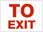 TO EXIT Sign - Choose 7 X 10 - 10 X 14, Self Adhesive Vinyl, Plastic or Aluminum.