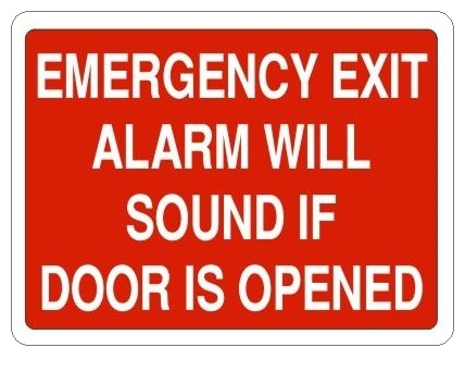 EMERGENCY EXIT ALARM WILL SOUND IF DOOR IS OPENED Sign - Choose 7 X 10 - 10 X 14, Self Adhesive Vinyl, Plastic or Aluminum.