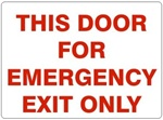 THIS DOOR FOR EMERGENCY EXIT ONLY Sign - Choose 7 X 10 - 10 X 14, Self Adhesive Vinyl, Plastic or Aluminum.