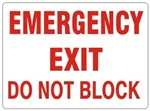 EMERGENCY EXIT DO NOT BLOCK Sign - Choose 7 X 10 - 10 X 14, Self Adhesive Vinyl, Plastic or Aluminum.