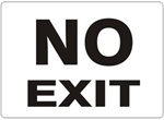 Black and White NO EXIT Sign - Choose 7 X 10 - 10 X 14, Self Adhesive Vinyl, Plastic or Aluminum.
