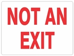 NOT AN EXIT Sign - Choose 7 X 10 - 10 X 14, self Adhesive Vinyl, Plastic or Aluminum.