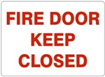 FIRE DOOR KEEP CLOSED Sign - Choose 7 X 10 - 10 X 14, Self Adhesive Vinyl, Plastic or Aluminum.