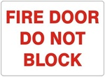 FIRE DOOR DO NOT BLOCK Sign - Choose 7 X 10 - 10 X 14, Self Adhesive Vinyl, Plastic or Aluminum.