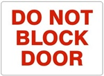 DO NOT BLOCK DOOR Sign - Choose 7 X 10 - 10 X 14, Self Adhesive Vinyl, Plastic or Aluminum.