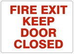FIRE EXIT KEEP DOOR CLOSED Sign - Choose 7 X 10 - 10 X 14, Self Adhesive Vinyl, Plastic or Aluminum.