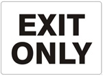 EXIT ONLY Door Sign - Choose 7 X 10 - 10 X 14, Self Adhesive Vinyl, Plastic or Aluminum.