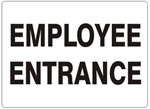 EMPLOYEE ENTRANCE Sign - Choose 7 X 10 - 10 X 14, Self Adhesive Vinyl, Plastic or Aluminum.