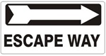 ESCAPE WAY arrow right Sign - Available 6.5 X 14 Self Adhesive Vinyl, Plastic and Aluminum.