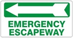 EMERGENCY ESCAPEWAY arrow left Sign - Available 6.5 X 14 Self Adhesive Vinyl, Plastic and Aluminum.