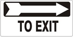 TO EXIT arrow right Directional Sign - Available 6.5 X 14 Self Adhesive Vinyl, Plastic and Aluminum.