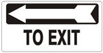 TO EXIT arrow left Sign - Available 6.5 X 14 Self Adhesive Vinyl, Plastic and Aluminum.