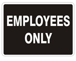 EMPLOYEES ONLY Sign - Choose 7 X 10 or 10 X 14, Self Adhesive Vinyl, Plastic or Aluminum.