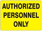 AUTHORIZED PERSONNEL ONLY Sign - Choose 7 X 10 - 10 X 14, Self Adhesive Vinyl, Plastic or Aluminum.