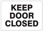 KEEP DOOR CLOSED Sign - Choose 7 X 10 - 10 X 14, Self Adhesive Vinyl, Plastic or Aluminum.