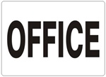 OFFICE Sign - Choose 7 X 10 - 10 X 14, Self Adhesive Vinyl, Plastic or Aluminum.