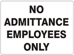 NO ADMITTANCE EMPLOYEES ONLY Sign - Choose 7 X 10 - 10 X 14 Self Adhesive Vinyl, Plastic or Aluminum.