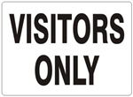 VISITORS ONLY Sign - Choose 7 X 10 - 10 X 14, Self Adhesive Vinyl, Plastic or Aluminum.