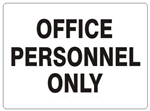 OFFICE PERSONNEL ONLY Sign - Choose 7 X 10 - 10 X 14, Self Adhesive Vinyl, Plastic or Aluminum.