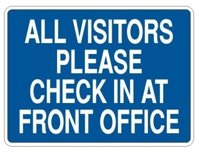 VISITORS PLEASE CHECK IN AT FRONT OFFICE Sign