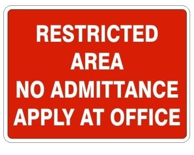 RESTRICTED AREA NO ADMITTANCE APPLY AT OFFICE Sign - Choose 7 X 10 - 10 X 14, Self Adhesive Vinyl, Plastic or Aluminum.