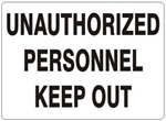 UNAUTHORIZED PERSONNEL KEEP OUT Sign - Choose 7 X 10 - 10 X 14, Self Adhesive Vinyl, Plastic or Aluminum.