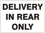 DELIVERY IN REAR ONLY Sign - Choose 7 X 10 - 10 X 14, Self Adhesive Vinyl, Plastic or Aluminum.
