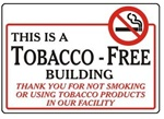 THIS IS A TOBACCO-FREE BUILDING THANK YOU FOR NOT SMOKING Sign - Choose 7 X 10 - 10 X 14, Self Adhesive Vinyl, Plastic or Aluminum.