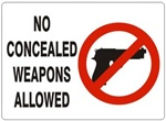 NO CONCEALED WEAPONS ALLOWED Sign - Choose 7 X 10 - 10 X 14, Self Adhesive Vinyl, Plastic or Aluminum.