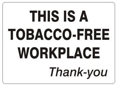 THIS IS A TOBACCO-FREE WORKPLACE THANK-YOU Sign - Choose 7 X 10 - 10 X 14, Self Adhesive Vinyl, Plastic or Aluminum.