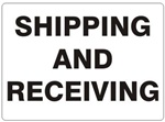 SHIPPING AND RECEIVING Sign - Choose 7 X 10 - 10 X 14, Self Adhesive Vinyl, Plastic or Aluminum.