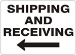 SHIPPING AND RECEIVING arrow left Sign - Choose 7 X 10 - 10 X 14, Self Adhesive Vinyl, Plastic or Aluminum.