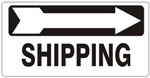 SHIPPING arrow right Sign - Available 6.5 X 14 Self Adhesive Vinyl, Plastic and Aluminum.