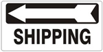 SHIPPING arrow left Sign - Available 6.5 X 14 Self Adhesive Vinyl, Plastic and Aluminum.