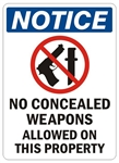 Security NOTICE Sign - NO CONCEALED WEAPONS ALLOWED ON THIS PROPERTY - Choose 7 X 10 - 10 X 14, Self Adhesive Vinyl, Plastic or Aluminum.