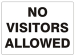 NO VISITORS ALLOWED Sign - Choose 7 X 10 - 10 X 14, Self Adhesive Vinyl, Plastic or Aluminum.