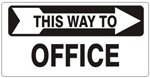 THIS WAY TO OFFICE arrow right, Sign - Available 6.5 X 14 Self Adhesive Vinyl, Plastic and Aluminum.