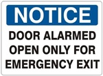 NOTICE DOOR ALARMED OPEN ONLY FOR EMERGENCY EXIT Sign - Choose 7 X 10 - 10 X 14, Self Adhesive Vinyl, Plastic or Aluminum.