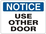 NOTICE USE OTHER DOOR Sign - Choose 7 X 10 - 10 X 14, Self Adhesive Vinyl, Plastic or Aluminum.